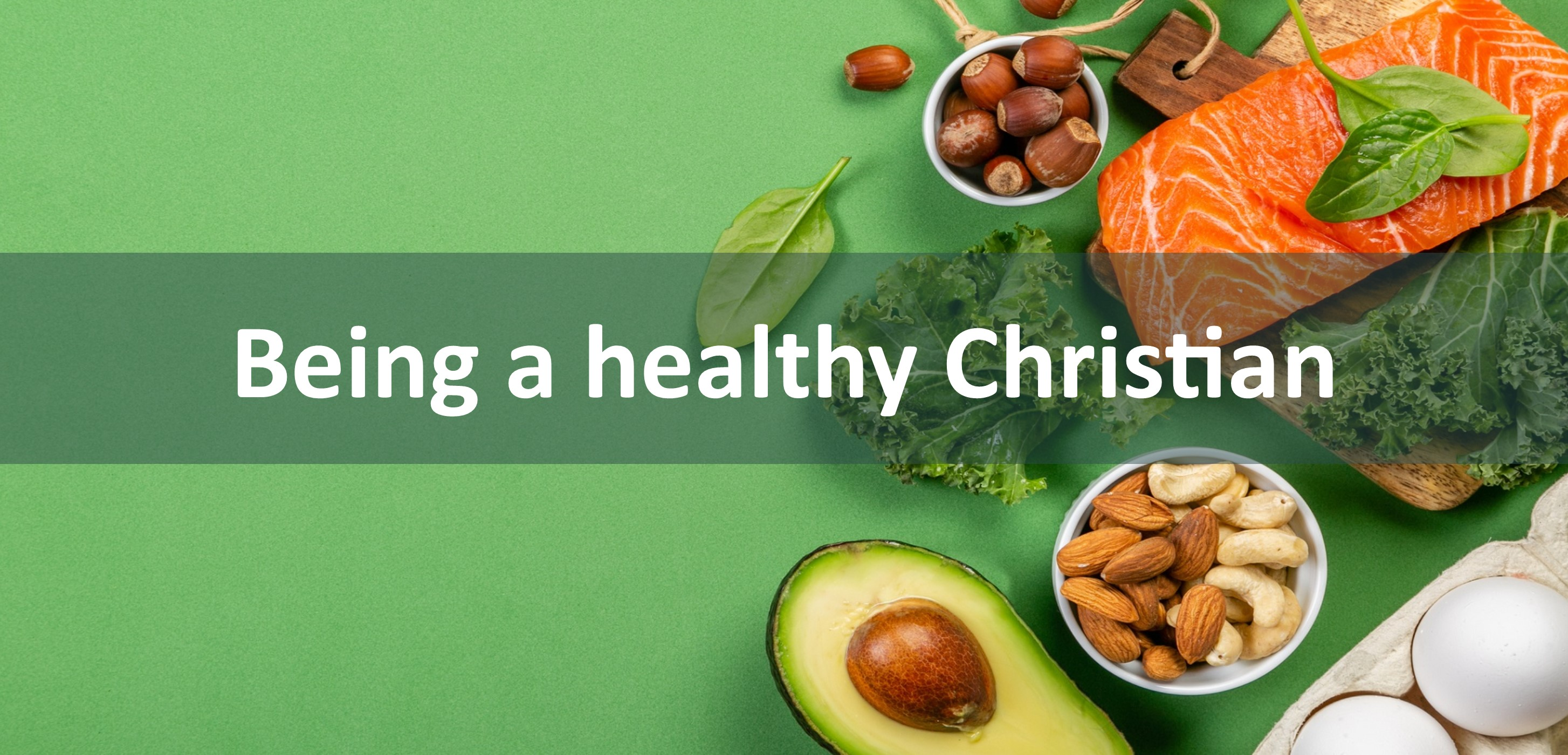 Being a healthy Christian